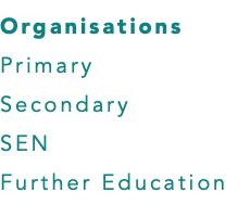 Organisations Primary Secondary SEN Further Education